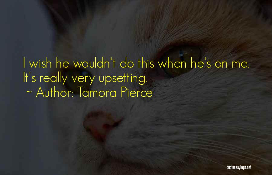 Really Upsetting Quotes By Tamora Pierce