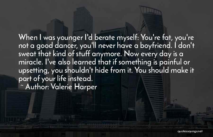 Really Upsetting Quotes By Valerie Harper
