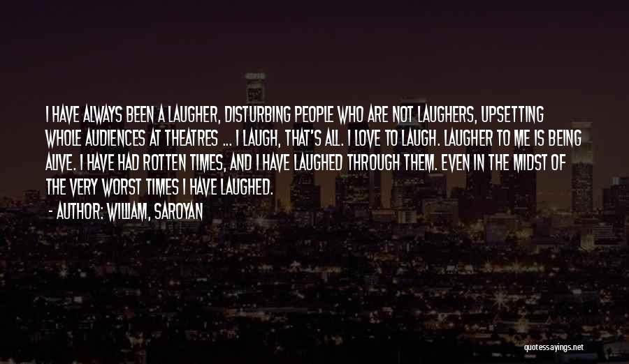 Really Upsetting Quotes By William, Saroyan