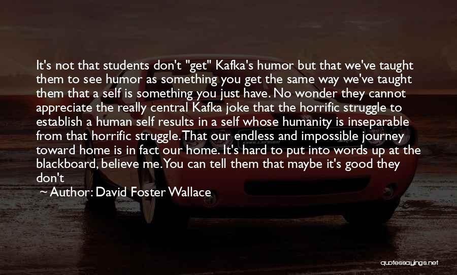 Really Wanting Something Quotes By David Foster Wallace