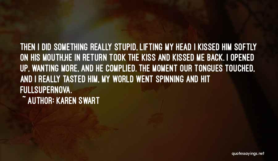 Really Wanting Something Quotes By Karen Swart