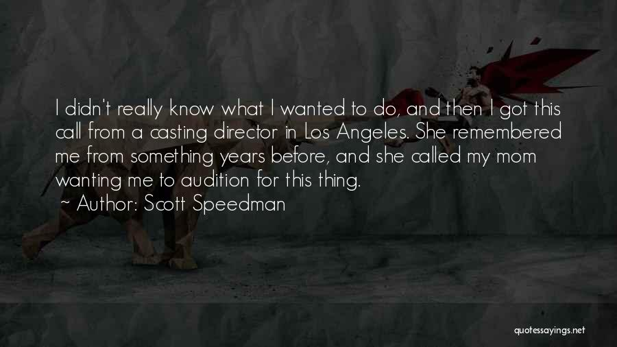 Really Wanting Something Quotes By Scott Speedman