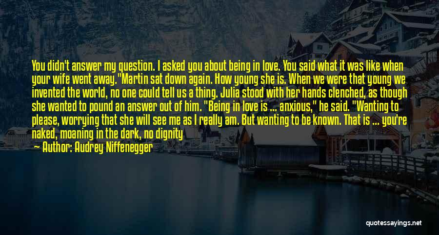 Really Wanting To Be With Him Quotes By Audrey Niffenegger