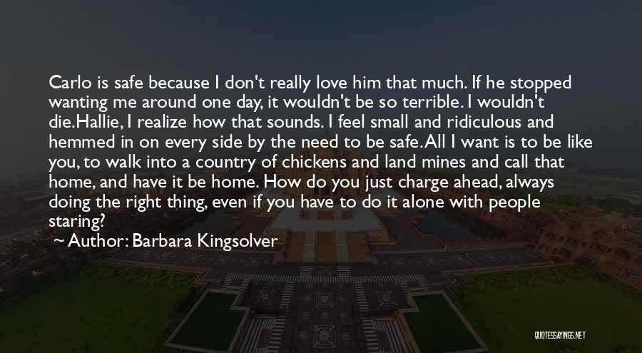 Really Wanting To Be With Him Quotes By Barbara Kingsolver