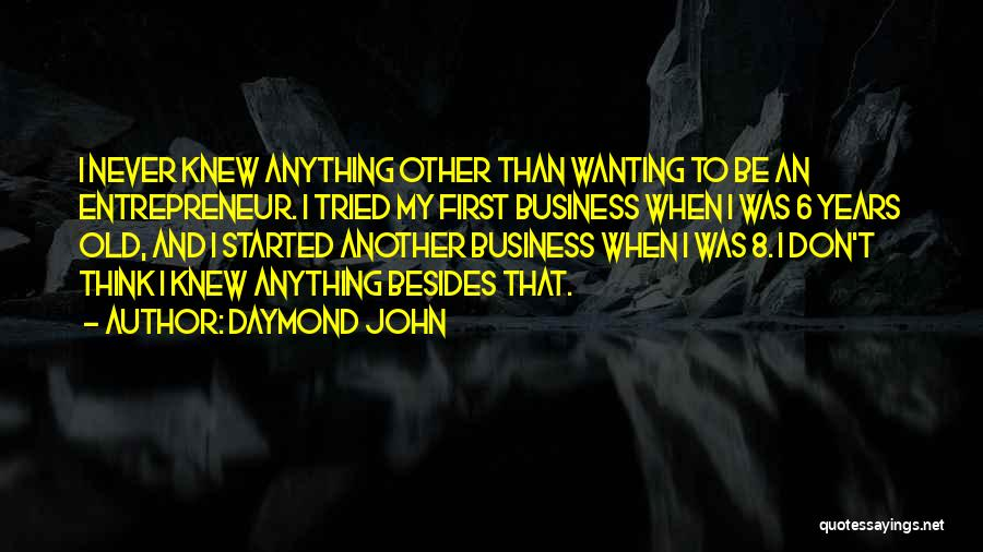 Really Wanting To Be With Him Quotes By Daymond John
