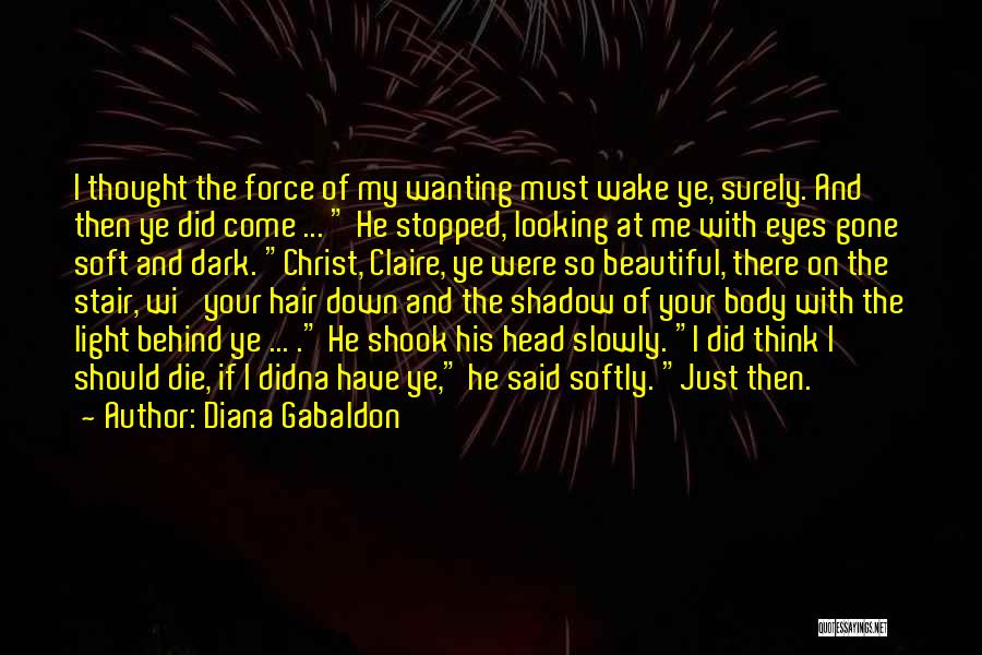 Really Wanting To Be With Him Quotes By Diana Gabaldon