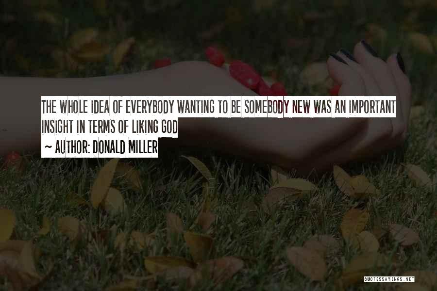 Really Wanting To Be With Him Quotes By Donald Miller