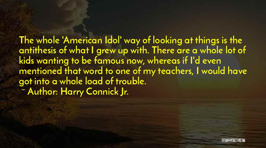 Really Wanting To Be With Him Quotes By Harry Connick Jr.