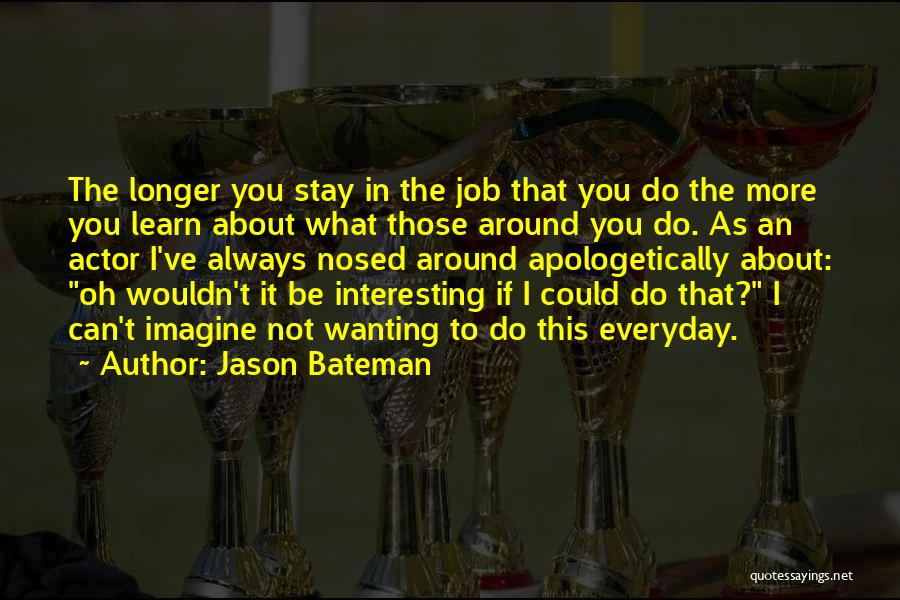 Really Wanting To Be With Him Quotes By Jason Bateman