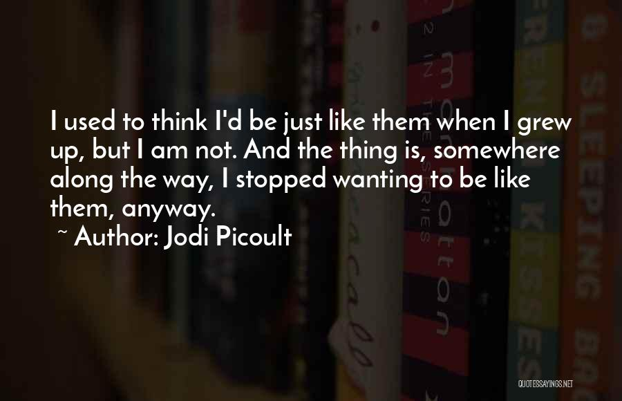 Really Wanting To Be With Him Quotes By Jodi Picoult