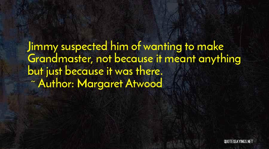 Really Wanting To Be With Him Quotes By Margaret Atwood
