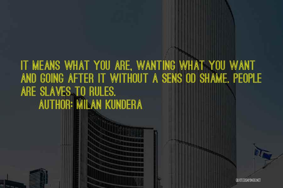 Really Wanting To Be With Him Quotes By Milan Kundera