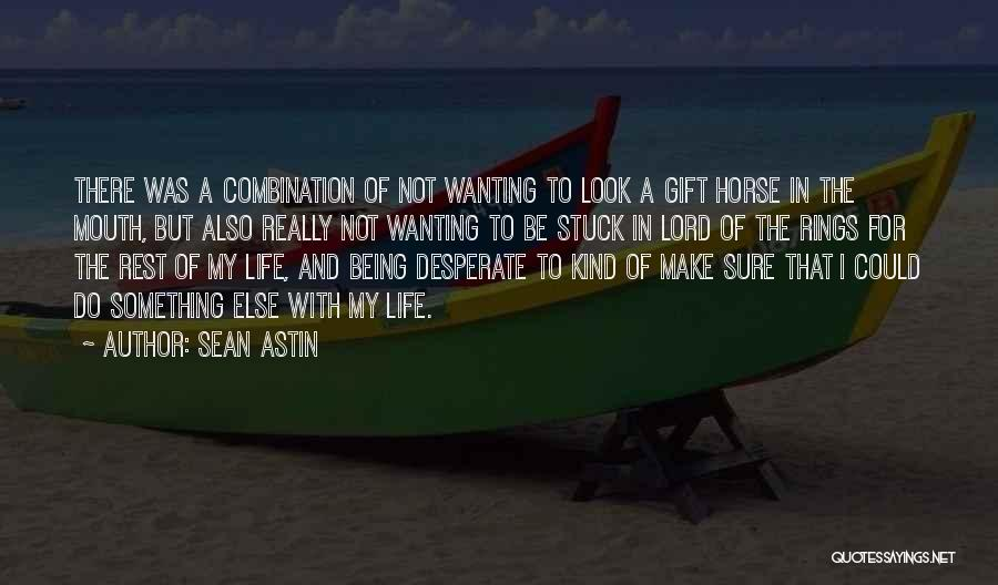 Really Wanting To Be With Him Quotes By Sean Astin