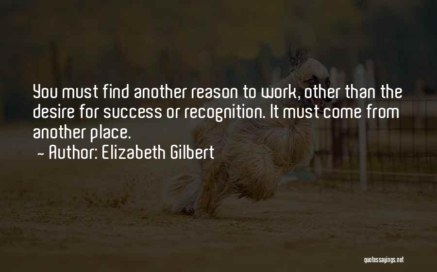 Reason For Success Quotes By Elizabeth Gilbert