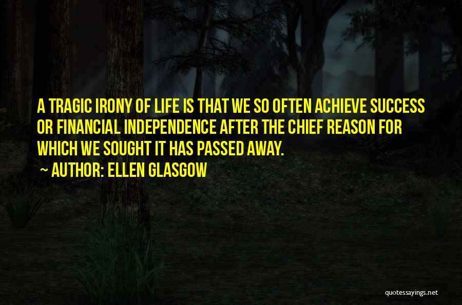 Reason For Success Quotes By Ellen Glasgow