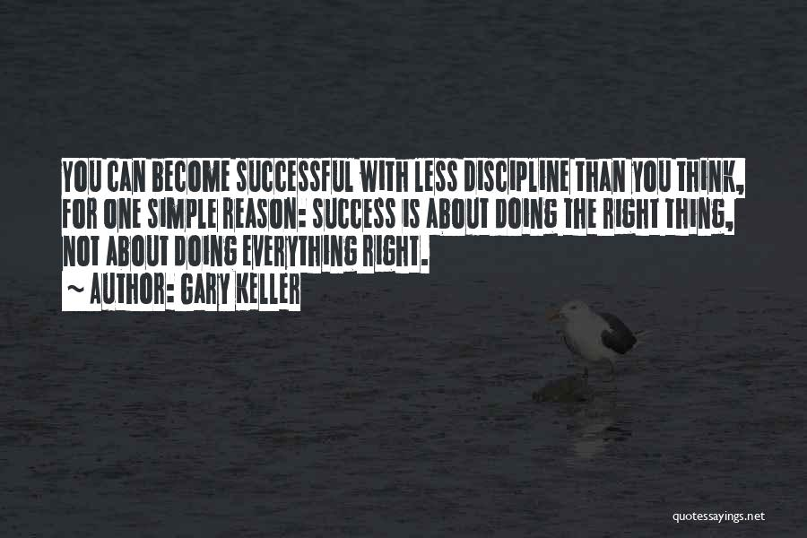 Reason For Success Quotes By Gary Keller