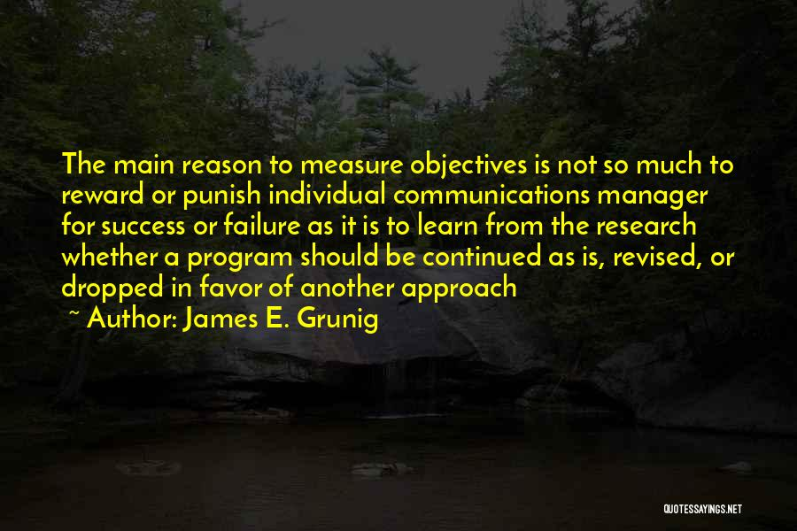Reason For Success Quotes By James E. Grunig