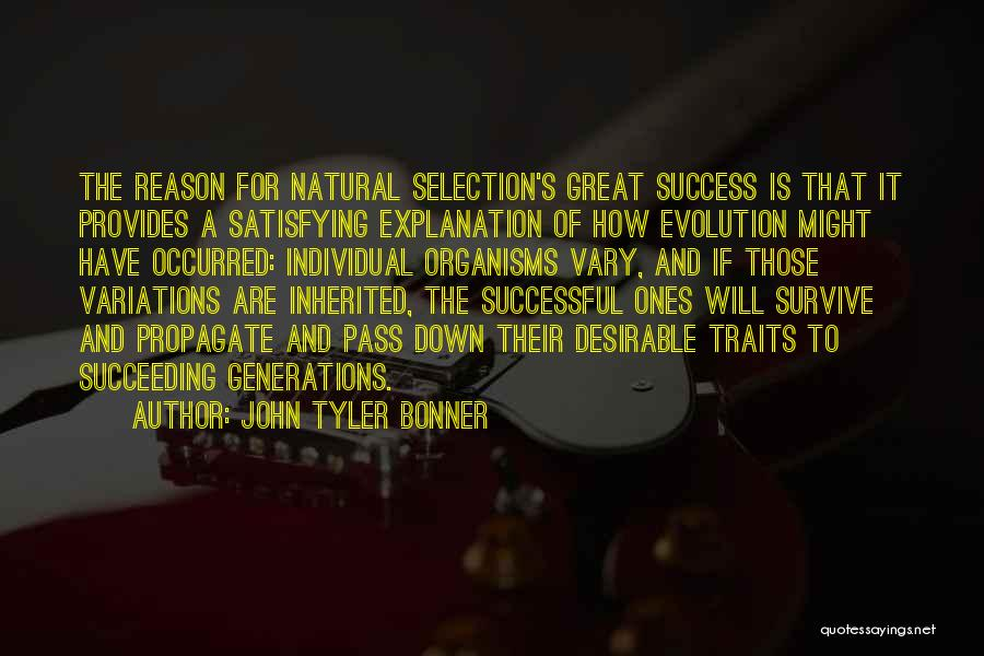Reason For Success Quotes By John Tyler Bonner