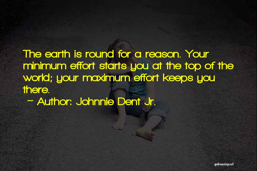 Reason For Success Quotes By Johnnie Dent Jr.