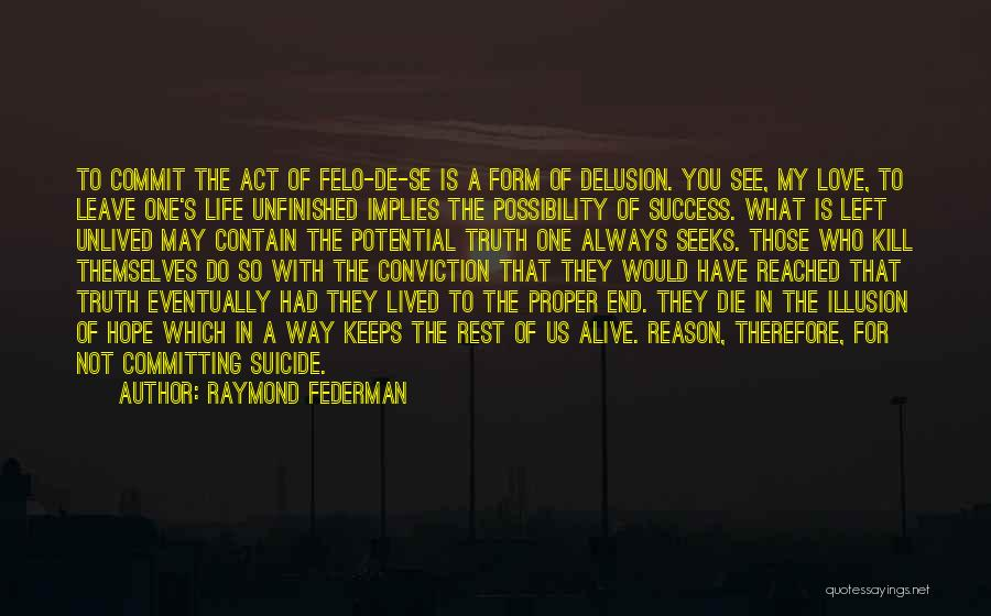 Reason For Success Quotes By Raymond Federman
