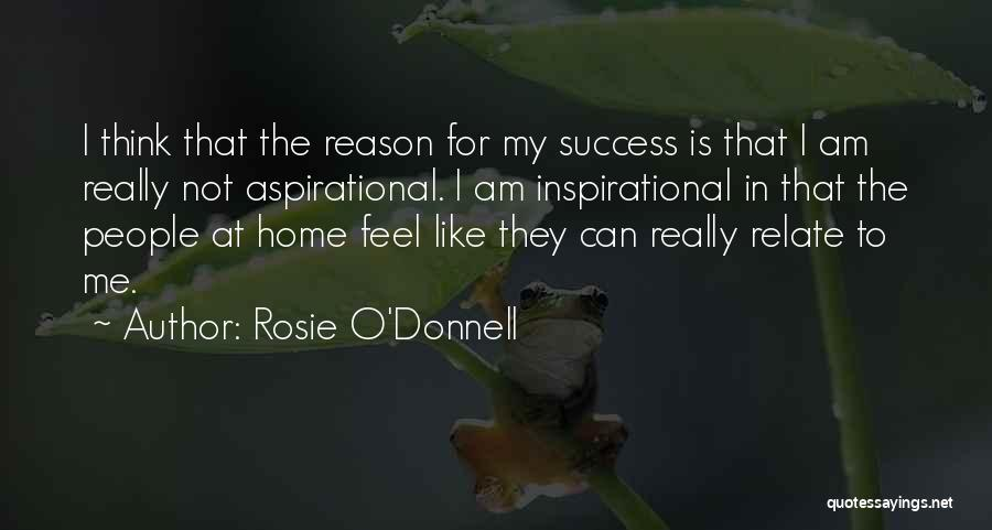 Reason For Success Quotes By Rosie O'Donnell