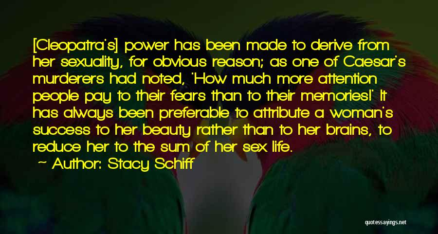Reason For Success Quotes By Stacy Schiff