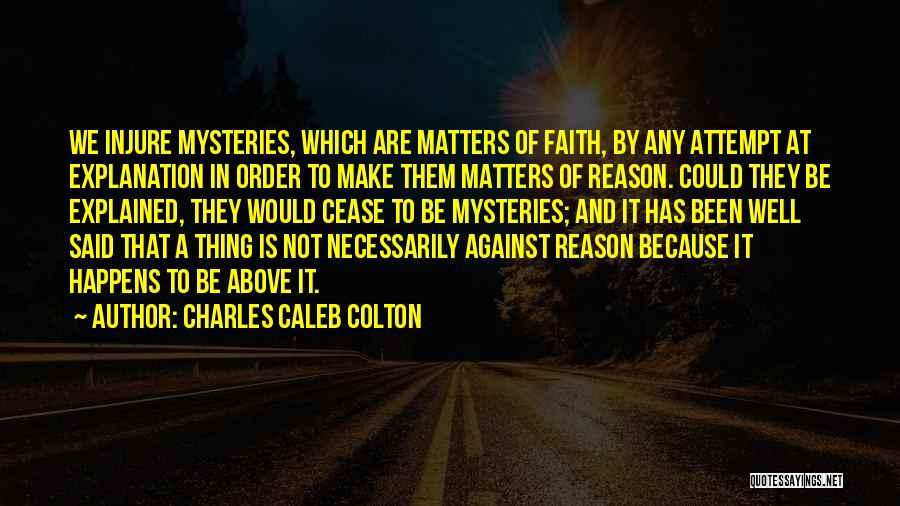 Reason Over Faith Quotes By Charles Caleb Colton