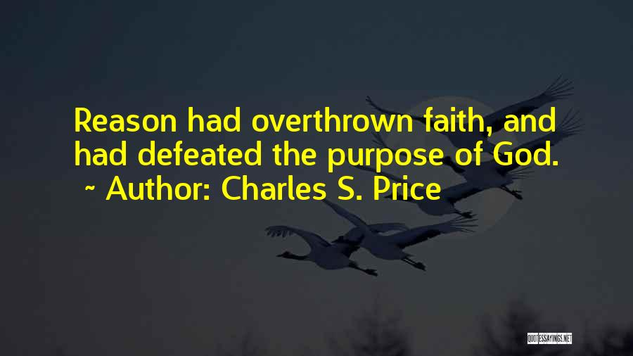 Reason Over Faith Quotes By Charles S. Price