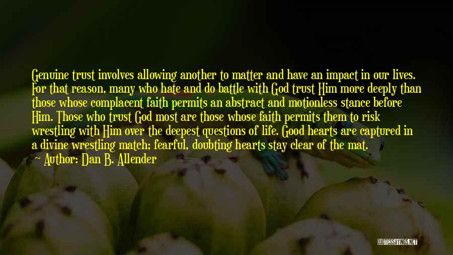 Reason Over Faith Quotes By Dan B. Allender