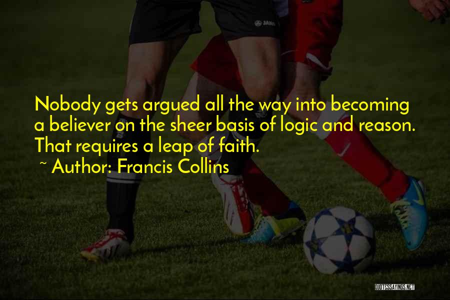 Reason Over Faith Quotes By Francis Collins