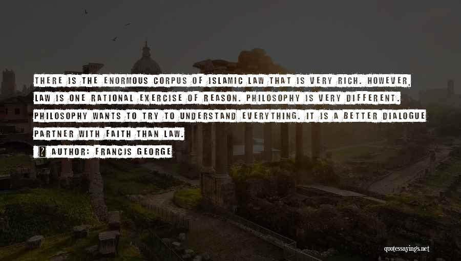 Reason Over Faith Quotes By Francis George