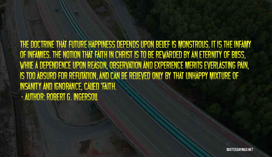 Reason Over Faith Quotes By Robert G. Ingersoll
