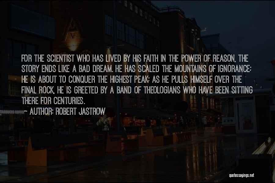 Reason Over Faith Quotes By Robert Jastrow