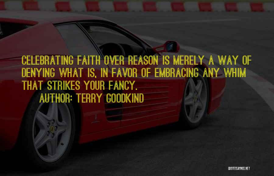 Reason Over Faith Quotes By Terry Goodkind