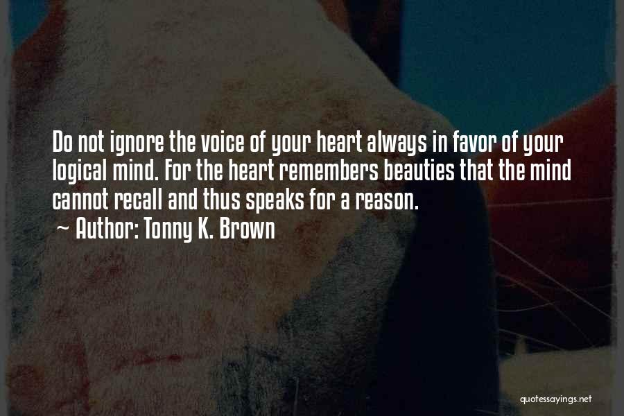Reason Over Faith Quotes By Tonny K. Brown