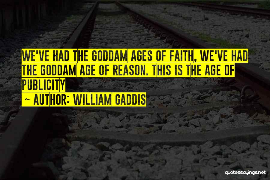 Reason Over Faith Quotes By William Gaddis