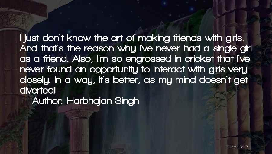 Reason Why I'm Single Quotes By Harbhajan Singh