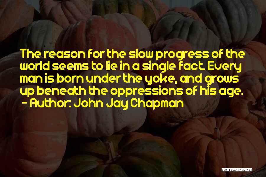 Reason Why I'm Single Quotes By John Jay Chapman