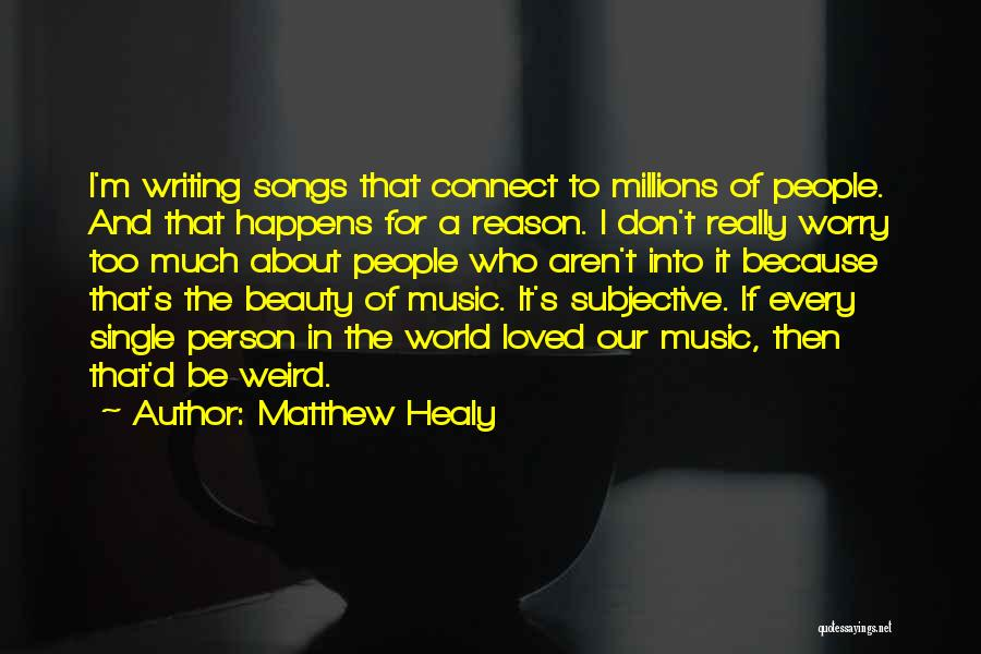 Reason Why I'm Single Quotes By Matthew Healy
