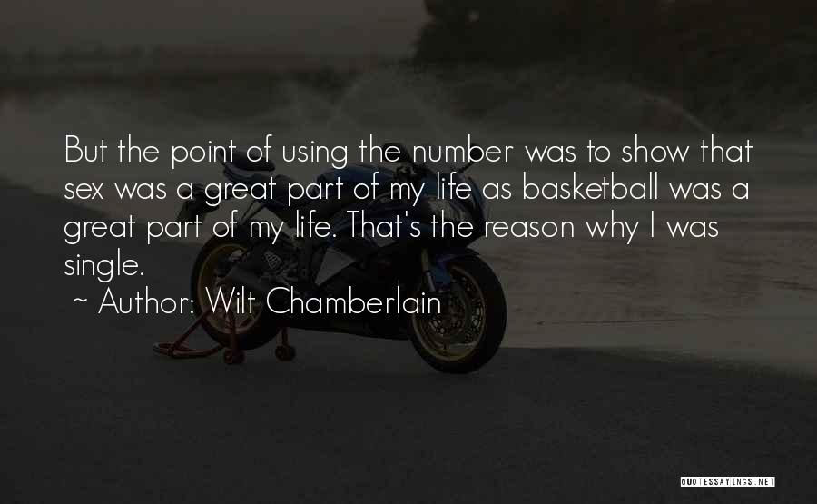Reason Why I'm Single Quotes By Wilt Chamberlain