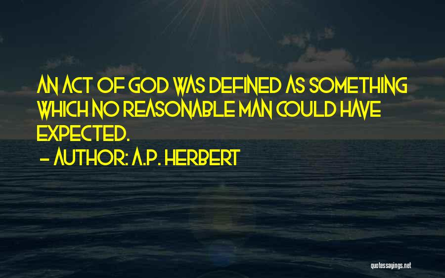 Reasonable Man Quotes By A.P. Herbert