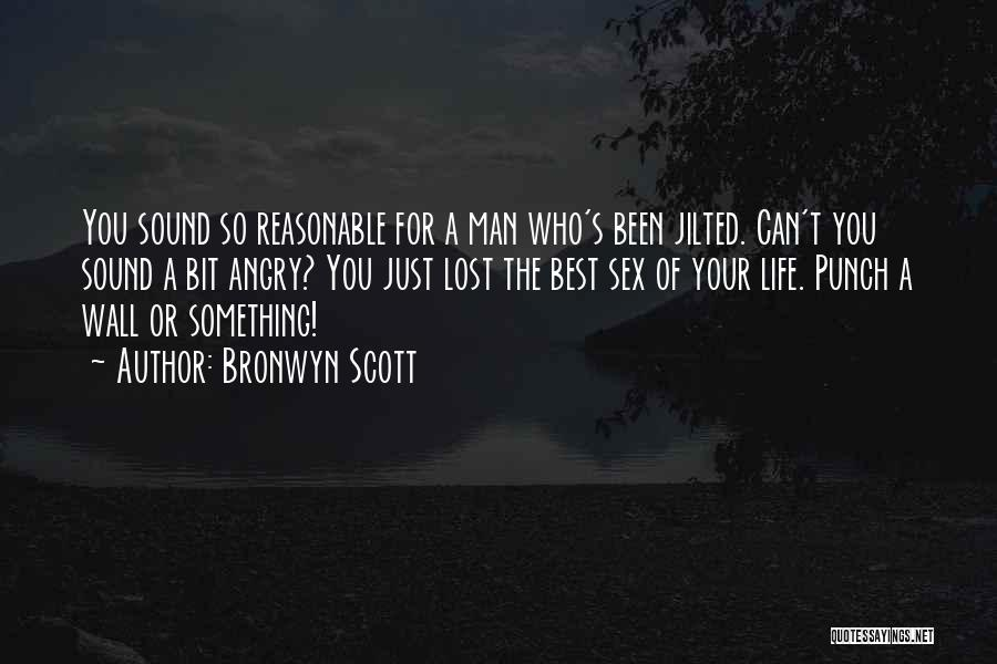 Reasonable Man Quotes By Bronwyn Scott