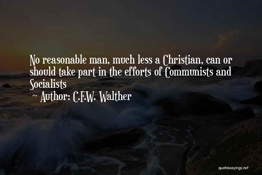 Reasonable Man Quotes By C.F.W. Walther
