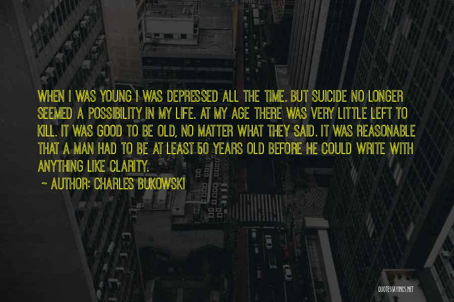 Reasonable Man Quotes By Charles Bukowski