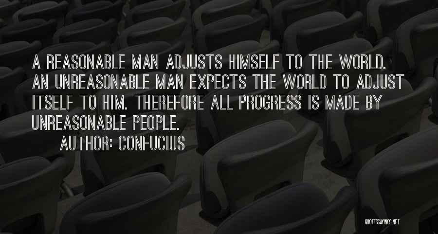 Reasonable Man Quotes By Confucius