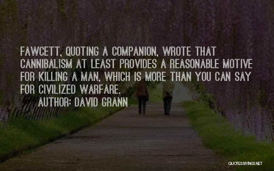 Reasonable Man Quotes By David Grann
