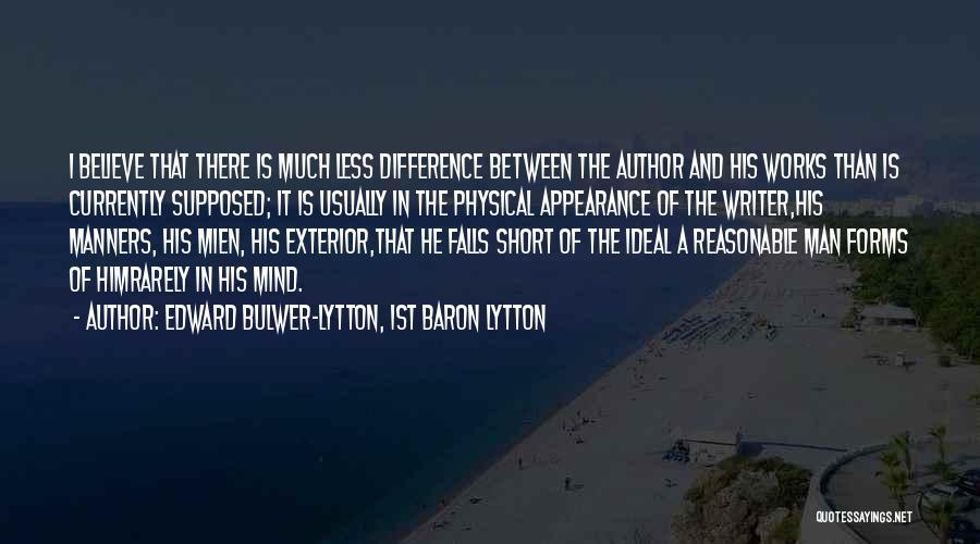 Reasonable Man Quotes By Edward Bulwer-Lytton, 1st Baron Lytton