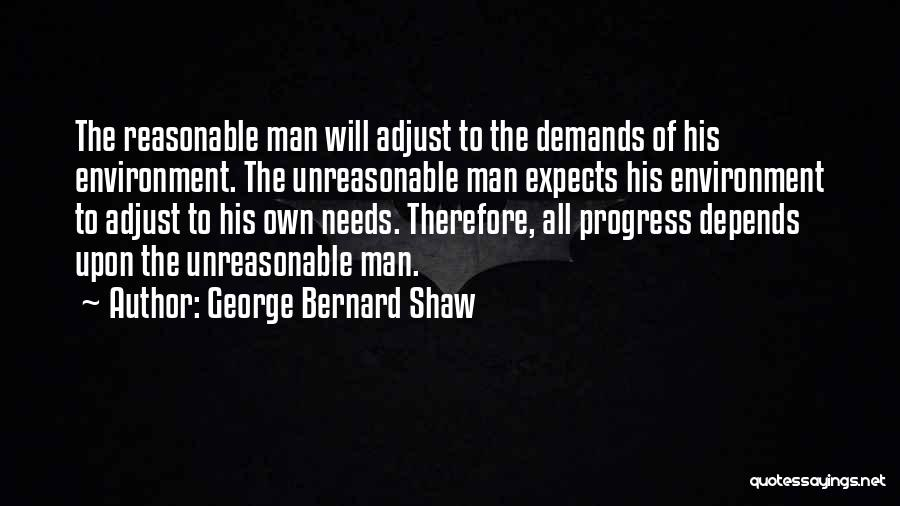Reasonable Man Quotes By George Bernard Shaw