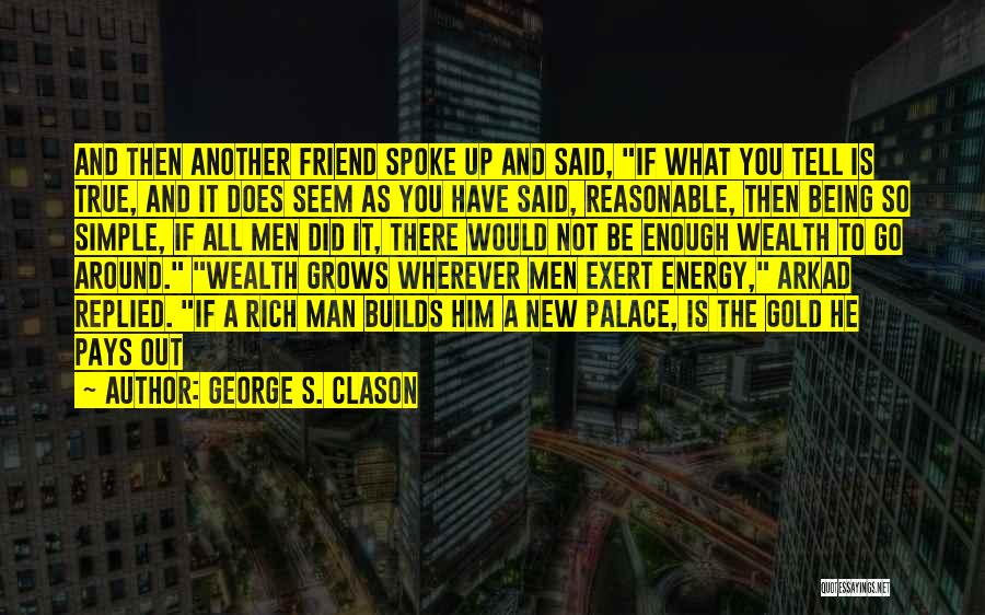 Reasonable Man Quotes By George S. Clason