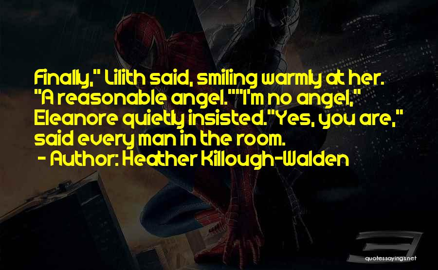 Reasonable Man Quotes By Heather Killough-Walden